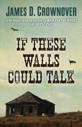 If These Walls Could Talk | James D. Crownover |