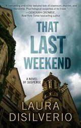 That Last Weekend | Laura Disilverio |