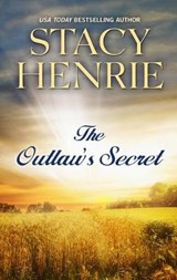 The Outlaw's Secret | Stacy Henrie |
