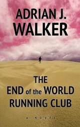 The End of the World Running Club | Adrian J. Walker |