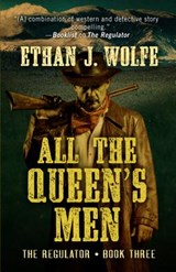 All the Queen's Men | Ethan J. Wolfe |