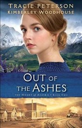 Out of the Ashes | Peterson, Tracie ; Woodhouse, Kimberly |