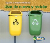 Usar de nuevo y reciclar / Reusing and Recycling