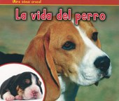 La Vida del Perro = The Life of a Dog | Nancy Dickmann |