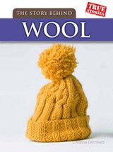 The Story Behind Wool | Christin Ditchfield |