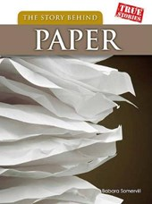 The Story Behind Paper | Barbara A. Somervill |