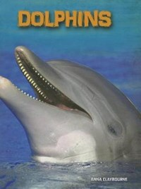 Dolphins | Anna Claybourne |