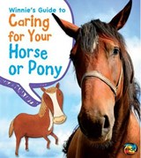 Winnie's Guide to Caring for Your Horse or Pony | Anita Ganeri |