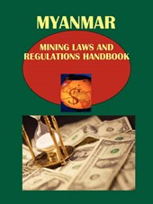 Myanmar Burma Mining Laws and Regulations Handbook