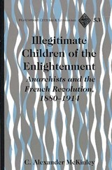 Illegitimate Children of the Enlightenment | C. Alexander McKinley |