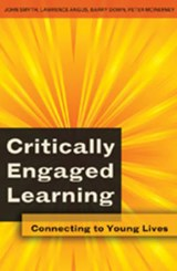 Critically Engaged Learning | John Smyth |