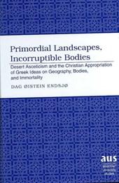 Primordial Landscapes, Incorruptible Bodies