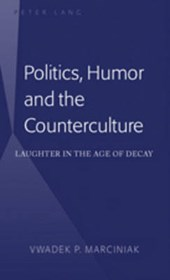 Politics, Humor and the Counterculture