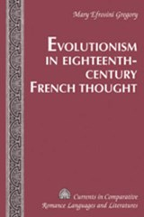 Evolutionism in Eighteenth-Century French Thought | Mary Efrosini Gregory |