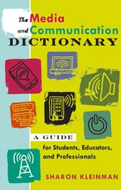 The Media and Communication Dictionary | Sharon Kleinman |