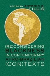 (Re)Considering Blackness in Contemporary Afro-Brazilian (Con)Texts