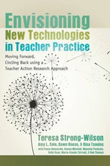Envisioning New Technologies in Teacher Practice | Teresa Strong-wilson |