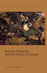 German Mysticism and the Politics of Culture | Ulrike Wiethaus |