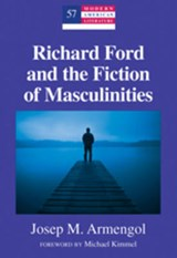 Richard Ford and the Fiction of Masculinities | Josep M. Armengol |