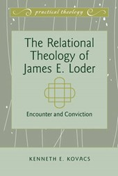 The Relational Theology of James E. Loder