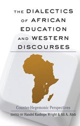 The Dialectics of African Education and Western Discourses | Handel Kashope Wright |