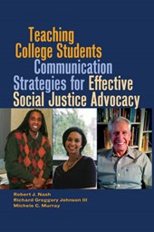 Teaching College Students Communication Strategies for Effective Social Justice Advocacy | Robert J. Nash |