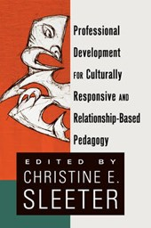 Professional Development for Culturally Responsive and Relationship-Based Pedagogy