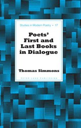 Poets' First and Last Books in Dialogue | Thomas Simmons |