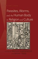 Parasites, Worms, and the Human Body in Religion and Culture | auteur onbekend |