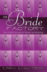The Bride Factory | Erika Engstrom |