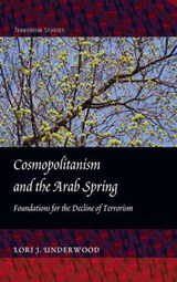 Cosmopolitanism and the Arab Spring | Lori J. Underwood |