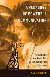 A Pedagogy of Powerful Communication