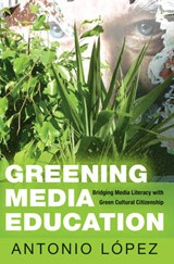 Greening Media Education | Antonio Lopez |