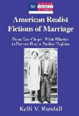 American Realist Fictions of Marriage | Kelli V. Randall |