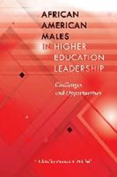 African American Males in Higher Education Leadership