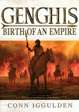 Genghis: Birth of an Empire | Conn Iggulden |
