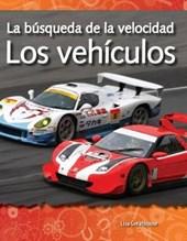 La busqueda de la velocidad: Los vehiculos / The Quest for Speed: Vehicles