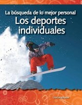 La busqueda de lo major personal: Los deportes individuales / The Quest for Personal Best: Individual Sports | Lisa Greathouse |
