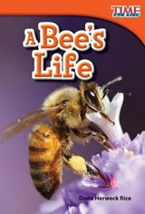 A Bee's Life | Dona Herweck Rice |