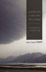 A Shelter in the Time of Storm | Paul David Tripp |