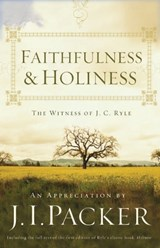 Faithfulness and Holiness | J. I. Packer |