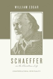 Schaeffer and the Christian Life