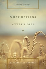 What Happens After I Die? | Michael Allen Rogers |
