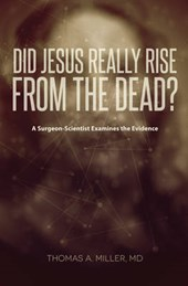Did Jesus Really Rise from the Dead? | Thomas Md Miller |