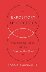 Expository Apologetics | Baucham, Voddie, Jr. |