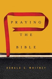 Praying the Bible | Donald S. Whitney |