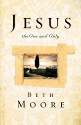 Jesus, the One and Only | Beth Moore |