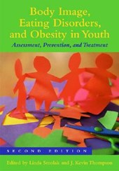 Body Image, Eating Disorders, and Obesity in Youth | J. Kevin Thompson & Linda Smolak |