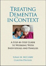 Treating Dementia in Context | Mccurry, Susan M. ; Drossel, Claudia |