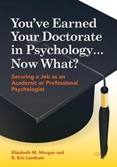 You've Earned Your Doctorate in Psychology... Now What? | Elizabeth M. Morgan |